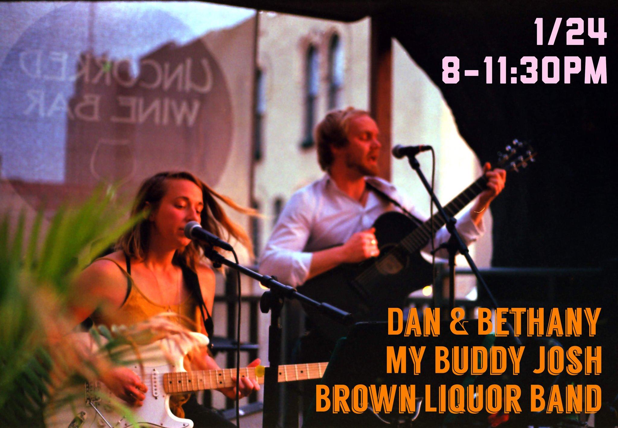 Dan & B / My Buddy Josh / Brown Liquor Band